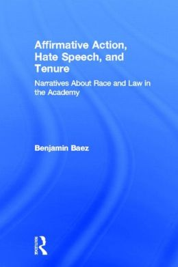 Affirmative Action, Hate Speech, and Tenure: Narratives About Race and Law in the Academy