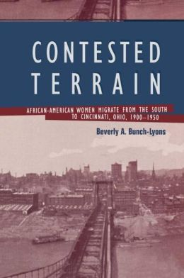 Contested Terrain: African American Women Migrate from the South to Cincinnati, 1900-1950