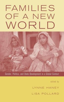 Families of a New World: Gender, Politics, and State Development in a Global Context