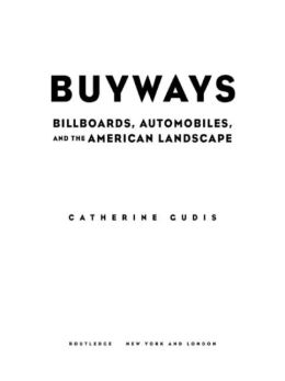 Buyways: Automobility, Billboards and the American Cultural Landscape