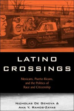 Latino Optics: Racialization and the Politics of Citizenship Between Mexicans and Puerto Ricans in Chicago