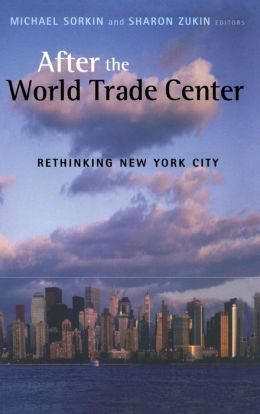 After the World Trade Center: Rethinking New York City