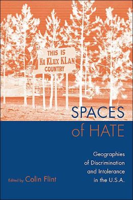 Spaces of Hate: Geographies of Discrimination and Tolerance in the USA