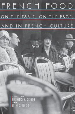 French Food: On the Table, On the Page, and in French Culture