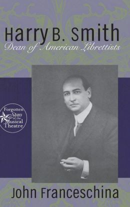 Harry B. Smith: Dean of American Librettists