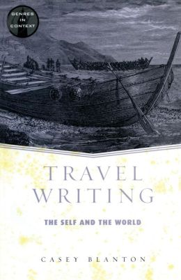 Travel Writing: The Self And The World