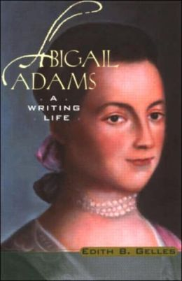 an outline of the life of abigail adams Abigail adams library of congress abigail adams was one of the first advocates of women's equal education and women's property rights.