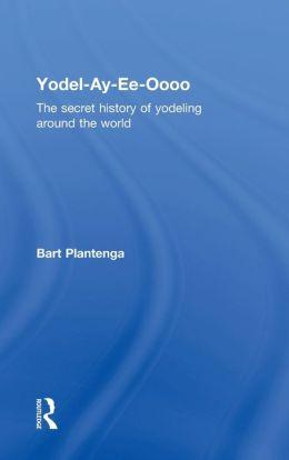 Yodel-ay-ee-Oooo: A Short History of Yodeling