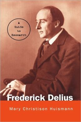 Frederick Delius: A Guide to Research