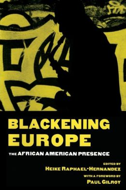 Blackening Europe: The African American Presence
