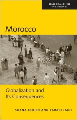 Morocco: Globalization and Islam in the North African World