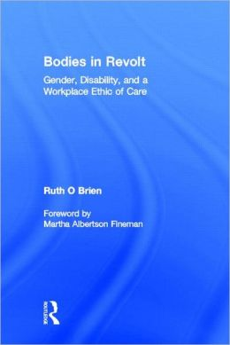 Bodies in Revolt: Gender, Disability and an Alternative Ethic of Care
