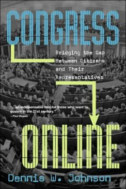 Congress Online: Congress, Communications and the Internet