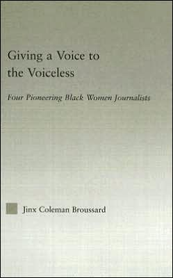 Giving a Voice to the Voiceless: Four Pioneering Black Women Journalists