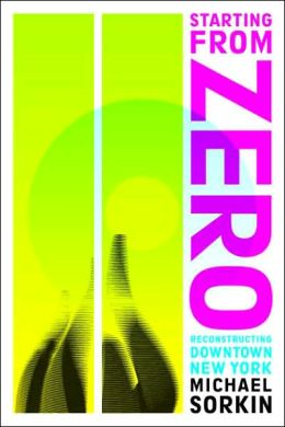 Starting from Zero: Reconstructing Downtown New York
