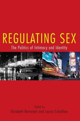 Regulating Sex: Sexual Freedom & the Politics of Intimacy