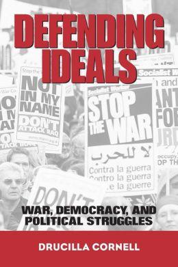 Defending Ideals: War, Democracy, and Political Struggles