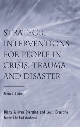People in Crisis and Trauma Strategic Therapeutic Interventions