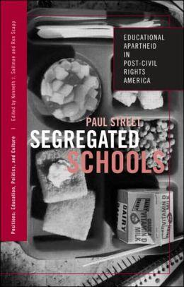 Segregated Schools: Educational Apartheid in Post-Civil Rights America