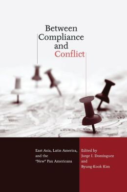 Between Compliance and Conflict: East Asia Latin America & the New Pax-Americana