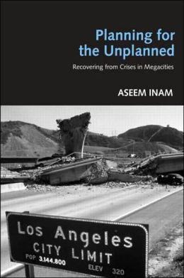 Planning for the Unplanned: Recovering from Crises in Megacities