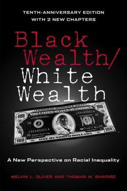 Black Wealth / White Wealth: Understanding Racial Inequality