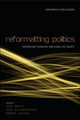 Reforming Politics: Networked Communications and Global Civil Society