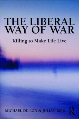 The Liberal Way of War: Killing to Make Life Live