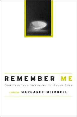 Remember Me: Socially Constructing Life After Death