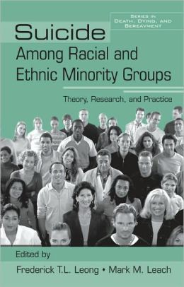 Suicide Among Racial And Ethnic Groups: Theory, Research, And Practice: Theory, Research, And Practice