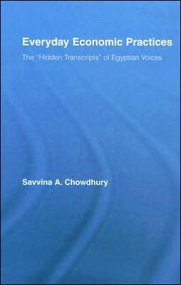 Everyday Economic Practices: The Hidden Transcripts of Egyptian Voices
