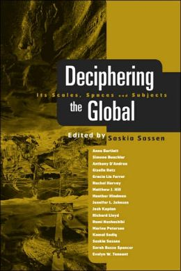 Decphering the Global: Its Scales, Spaces and Subjects