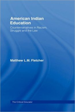 American Indian Education: Counternarratives in Racism, Struggle, and the Law