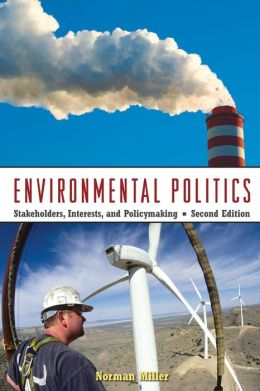 Environmental Politics: Stakeholders, Interests, and Policymaking