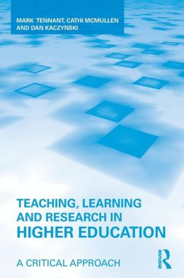 Teaching, Learning, and Research in Higher Education: Enhancing Practice through Critique