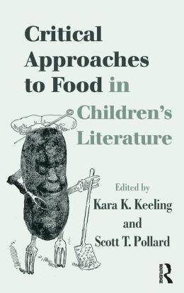 Food in Children's Literature: Critical Approaches