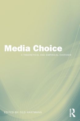 Media Choice: A Theoretical and Empirical Overview