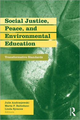 Social Justice, Peace, and Environmental Education: Transformative Standards