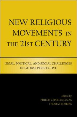 New Religious Movements in the 21st Century: Legal, Political, and Social Challenges in Global Perspective