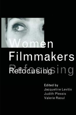 Women Filmmakers: Refocusing