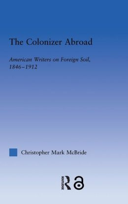 The Colonizer Abroad: Island Representations in American Prose from Herman Melville to Jack London