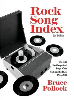 Rock Song Index: The 7500 Most Important Songs for the Rock and Roll Era