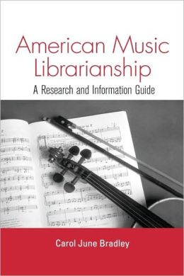 American Music Librarianship: A Research and Information Guide