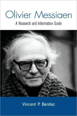 Olivier Messiaen: A Research and Information Guide
