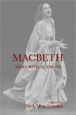 Macbeth New Critical Essays