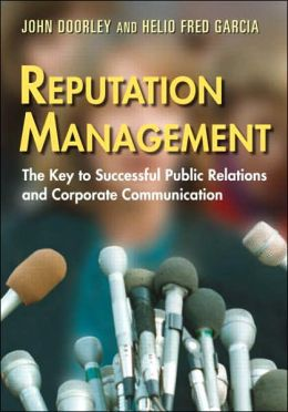 Reputation Management: The Key to Successful Corporate and Organizational Communication