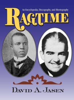 Ragtime: An Encyclopedia, Discography, and Sheetography