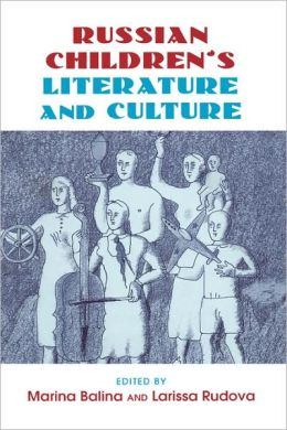 Russian Children's Literature and Culture
