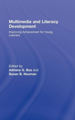 Multimedia and Literacy Development: Improving Achievement for Young Learners