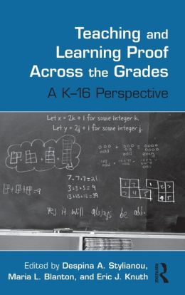 Teaching and Learning Proof Across the Grades